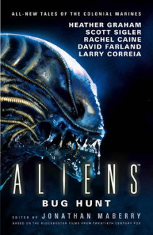 Aliens: Bug Hunt av Jonathan Maberry, Heather Graham, David Farland, Scott Sigler, Rachel Caine, Larry Correia og Matt Forbeck (Heftet)