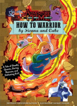 Omslag - Adventure Time - How to Warrior by Fionna and Cake