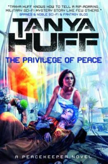 The Privilege of Peace (Peacekeeper 3) av Tanya Huff (Heftet)