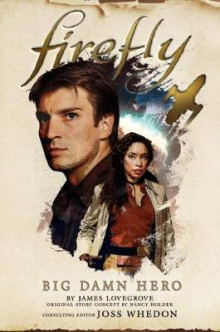 Firefly - Big Damn Hero av Nancy Holder og James Lovegrove (Innbundet)