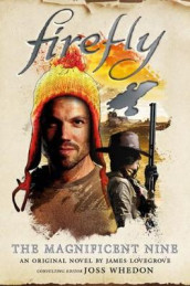 Firefly - The Magnificent Nine av James Lovegrove (Innbundet)
