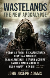 Wastelands 3: The New Apocalypse av John Joseph Adams, Hugh Howey, Jonathan Maberry, Carmen Maria Machado og Veronica Roth (Heftet)