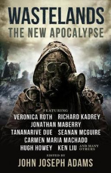 Wastelands: The New Apocalypse av Veronica Roth, Hugh Howey, Carmen Maria Machado og Jonathan Maberry (Heftet)