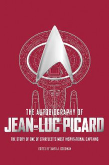 The Autobiography of Jean-Luc Picard av David A. Goodman (Heftet)