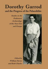 Omslag - Dorothy Garrod and the Progress of the Palaeolithic