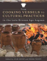 Omslag - From Cooking Vessels to Cultural Practices in the Late Bronze Age Aegean