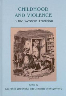 Childhood and Violence in the Western Tradition av Heather Montgomery og Laurence Brockliss (Heftet)