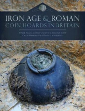 Iron Age and Roman Coin Hoards in Britain av Roger Bland, Adrian Chadwick, Eleanor Ghey, Colin Haselgrove og David J. Mattingly (Innbundet)