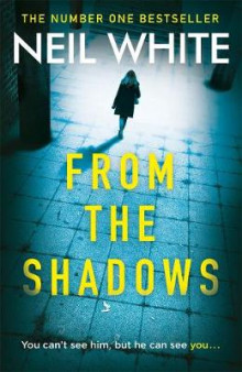 From The Shadows av Neil White (Heftet)