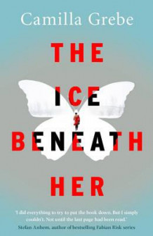 The ice beneath her av Camilla Grebe (Heftet)