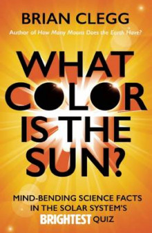 What Color Is the Sun? av Brian Clegg (Heftet)