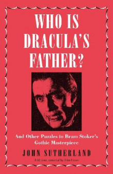 Who Is Dracula's Father? av John Sutherland (Innbundet)