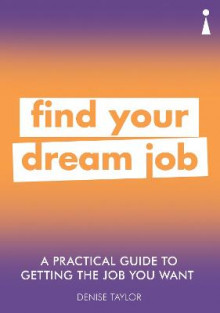 A Practical Guide to Getting the Job you Want av Denise Taylor (Heftet)