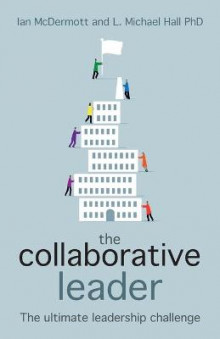 The Collaborative Leader av Ian McDermott og L. Michael Hall (Heftet)