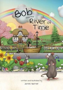 Bob and the River of Time av James Garner (Heftet)
