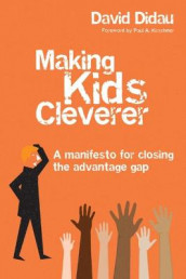 Making Kids Cleverer av David Didau (Heftet)