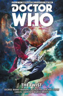 Doctor Who : The Twelfth Doctor: The Twist Volume 5 av George Mann, Mariano Laclaustra og Rachael Stott (Heftet)