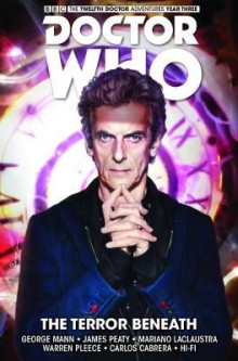 Doctor Who - The Twelfth Doctor: Time Trials: The Terror Beneath Volume 1 av Warren Pleece, George Mann, James Peaty og Mariano Laclaustra (Heftet)