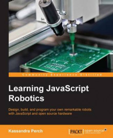 Learning JavaScript Robotics av Kassandra Perch (Heftet)
