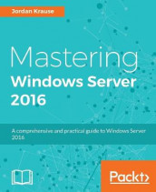 Mastering Windows Server 2016 av Jordan Krause (Heftet)