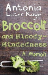 Omslag - Broccoli and Bloody-Mindedness