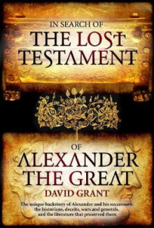 In Search Of The Lost Testament of Alexander the Great av David Grant (Heftet)