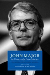 Omslag - John Major: An Unsuccessful Prime Minister?