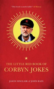 The Little Red Book of Corbyn Jokes av Jason Sinclair og John Rain (Heftet)