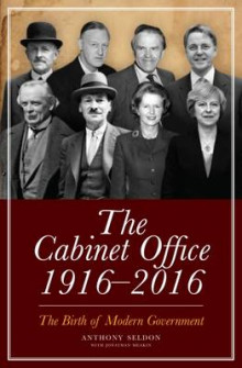 The Cabinet Office 1916-2016 av Anthony Seldon (Innbundet)