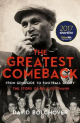 Omslag - The Greatest Comeback: From Genocide to Football Glory