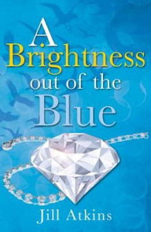 A Brightness out of the Blue av Jill Atkins (Heftet)