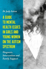 Omslag - A Guide to Mental Health Issues in Girls and Young Women on the Autism Spectrum