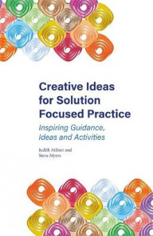 Creative Ideas for Solution Focused Practice av Steve Myers og Judith Milner (Heftet)