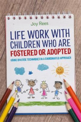 Omslag - Life Work with Children Who are Fostered or Adopted