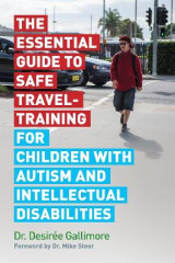 Omslag - The Essential Guide to Safe Travel-Training for Children with Autism and Intellectual Disabilities