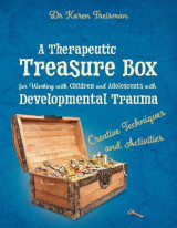 Omslag - A Therapeutic Treasure Box for Working with Children and Adolescents with Developmental Trauma