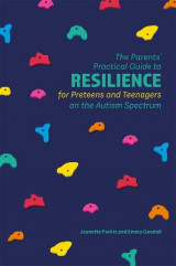 Omslag - The Parents' Practical Guide to Resilience for Preteens and Teenagers on the Autism Spectrum