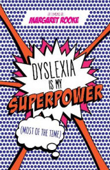 Omslag - Dyslexia is My Superpower (Most of the Time)