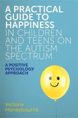 Omslag - A Practical Guide to Happiness in Children and Teens on the Autism Spectrum