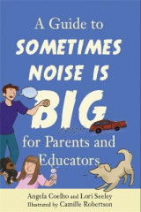 Omslag - A Guide to Sometimes Noise is Big for Parents and Educators