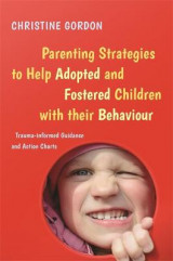 Omslag - Parenting Strategies to Help Adopted and Fostered Children with Their Behaviour