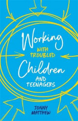 Omslag - Working with Troubled Children and Teenagers