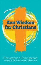 Zen Wisdom for Christians av Christopher Collingwood (Heftet)