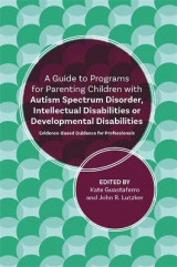 Omslag - A Guide to Programs for Parenting Children with Autism Spectrum Disorder, Intellectual Disabilities or Developmental Disabilities