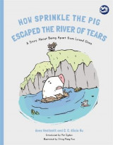 Omslag - How Sprinkle the Pig Escaped the River of Tears