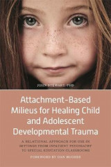 Omslag - Attachment-Based Milieus for Healing Child and Adolescent Developmental Trauma