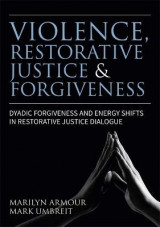 Omslag - Violence, Restorative Justice, and Forgiveness