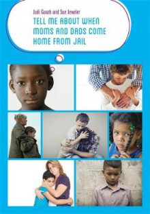 Tell Me about When Moms and Dads Come Home from Jail av Judi Goozh og Sue Jeweler (Heftet)