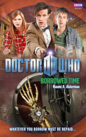 Doctor Who: Borrowed Time av Naomi Alderman (Heftet)