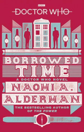 Borrowed time av Naomi Alderman (Heftet)